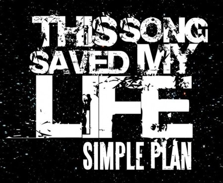 Simple plan – this song saved my life
