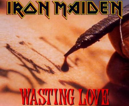 Waisting love – Iron maiden