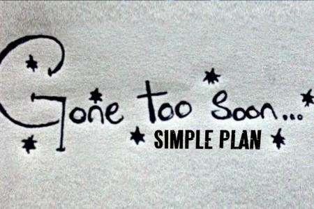 simple-plan-gone-too-soon