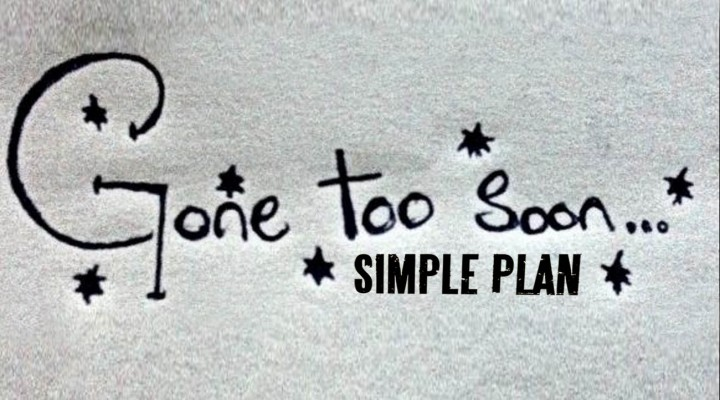 Simple Plan – Gone Too Soon