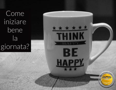 Come iniziare bene una giornata all'insegna della positività